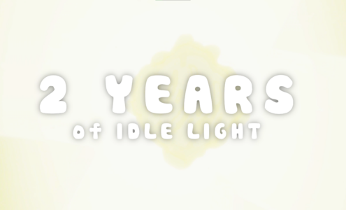 2 YEARS of IDLE LIGHT